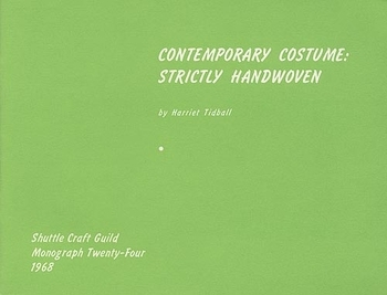 Contemporary Costume: Strictly Handwoven-Shuttle Craft Monograph 24 | Books