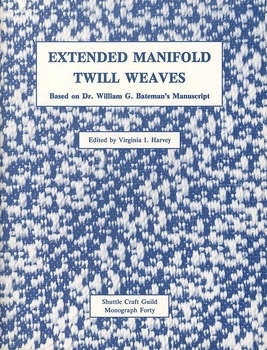 Extended Manifold Twill Weaves-Shuttle Craft Monograph 40 | Books