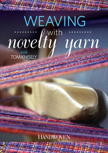 Weaving with Novelty Yarn   DVDs